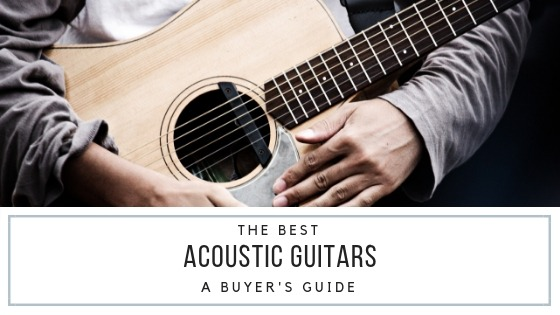 The Best Acoustic Guitars Buyer's Guide
