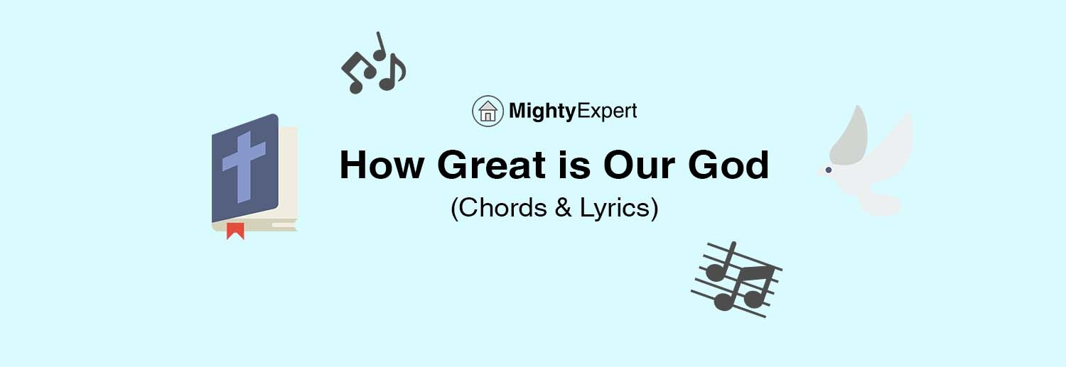 How Great Is Our God Guitar Chords And Lyrics Latest Version