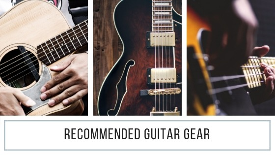 Recommended Guitar Gear